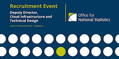 Deputy Director Cloud Infrastructure & Technical Design - Recruitment Event tickets