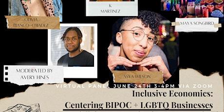 Inclusive Economics: Centering BIPOC LGBTQIA+ Businesses - 6/24 @ 3PM ZOOM tickets