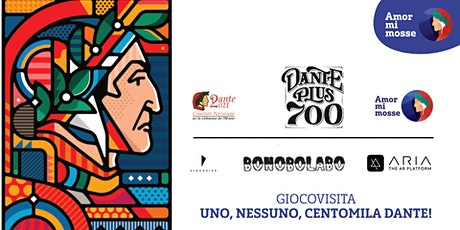 """DANTE PLUS 700: giocovisita """"UNO, NESSUNO, CENTOMILA DANTE!"""" biglietti"""