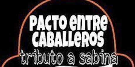 Pacto entre Caballeros (tribut a Joaquín Sabina) entradas
