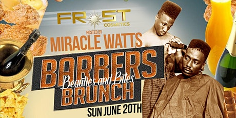 Barbers, Beauties And Bites Brunch - Hosted By Miracle Watts tickets