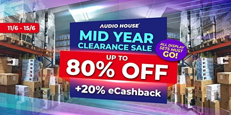 [Audio House Mid-Year Clearance Sale] tickets