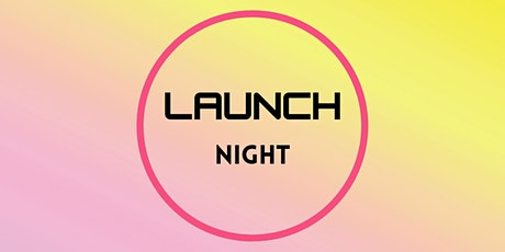 Launch Night - Wave 3 & 4 tickets