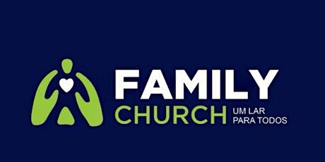Culto Presencial - NOITE - 13 de Junho - Family Church ingressos