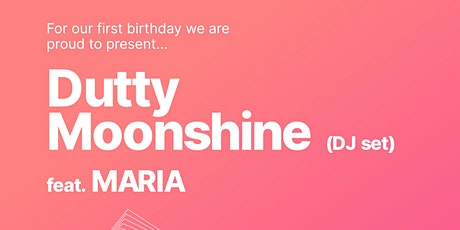 We Are One - Birthday Bash. Dutty Moonshine (DJ set) feat. MARIA tickets