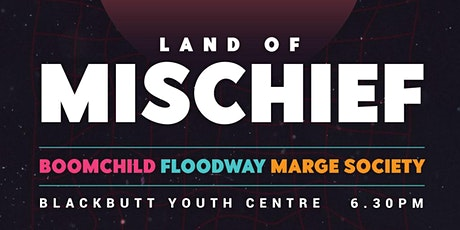 Land of Mischief tickets