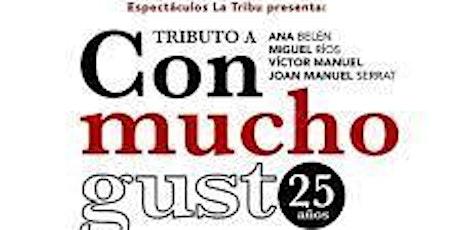 CON MUCHO GUSTO (tribut a Ana Belén, Víctor Manuel, Miguel Ríos i Serrat) entradas