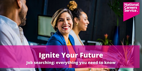 Ignite Your Future - Job searching: everything you need to know tickets