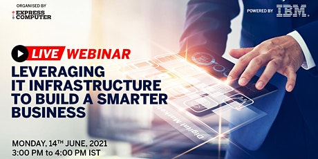 Leveraging IT Infrastructure to Build a Smarter Business tickets
