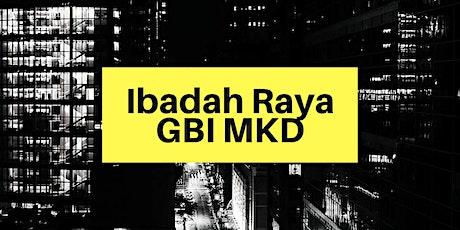 IBADAH RAYA GBI MKD 1 AGUSTUS 2021 tickets