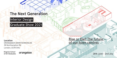 The Next Generation / Interior Design Graduate Show 2021 tickets
