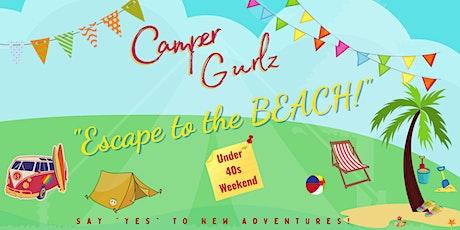 Camper Gurlz: Escape to the Beach!  (Under 40s weekend) July 16-18 tickets