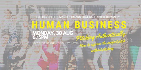 HUMAN BUSINESS - Pitching Authentically, how to pitch without pitching! tickets
