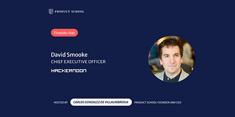 Fireside Chat with Hacker Noon CEO, David Smooke tickets