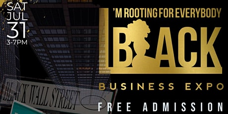 IM ROOTING FOR EVERYBODY BLACK BUSINESS EXPO tickets