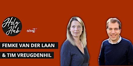 Holy Hub Event met Femke van der Laan en Tim Vreugdenhil tickets