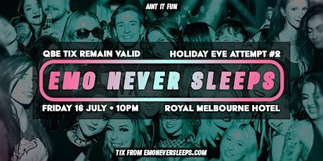 Emo Never Sleeps // Queens Birthday Eve - July 16 tickets