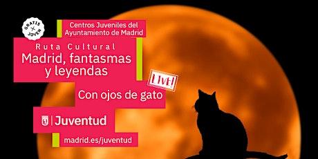 Con Ojos de Gato. Live! Madrid, leyendas y fantasmas entradas