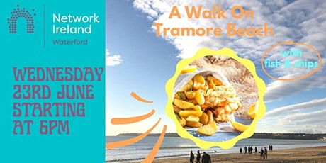 Mid Summer Walk on Tramore Beach with optional extra Fish & Chips tickets