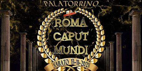 IWA ROMA CAPUT MUNDI biglietti