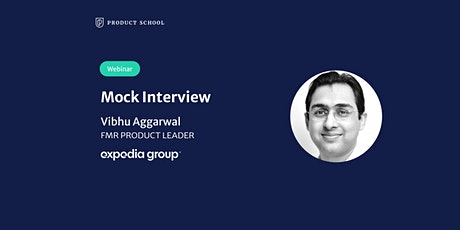 Webinar: Mock Interview with fmr Expedia Product Leader tickets