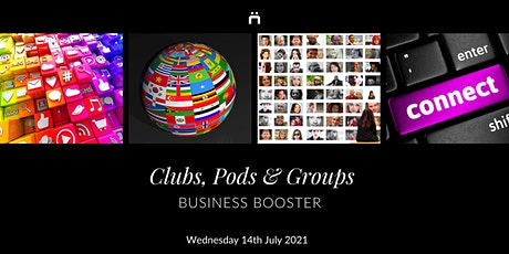 Business Booster : Clubs, Pods & Groups (monthly for members only) tickets
