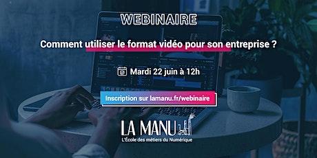 Webinaire : Comment utiliser le format vidéo pour son entreprise ? billets