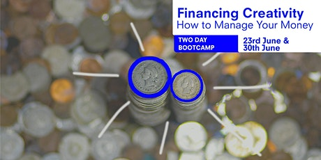 Financing Creativity - How to Manage Your Money tickets
