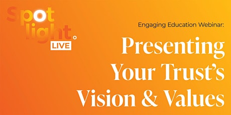 Engaging Education Webinar: Presenting Your Trust's Vision & Values tickets