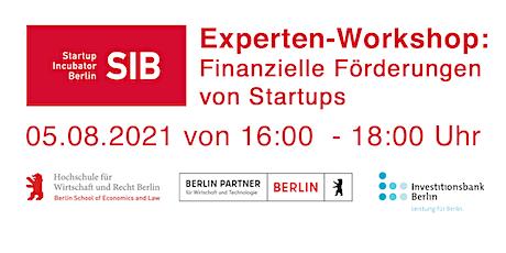SIB Experten Workshop: Finanzielle Förderungen für Dich und Dein Startup Tickets