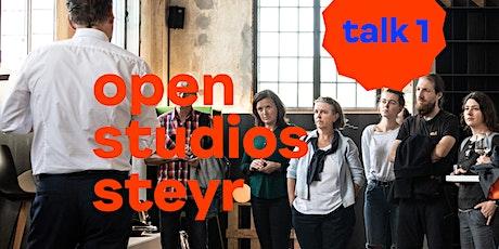 Open Studios Steyr: TALK 01 Tickets