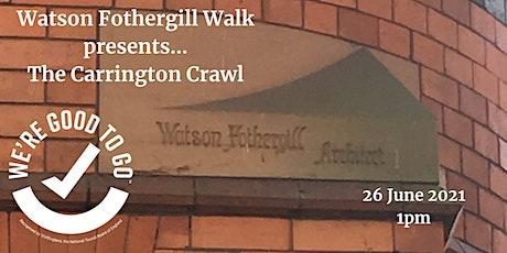 Watson Fothergill Walk: The Carrington Crawl tickets