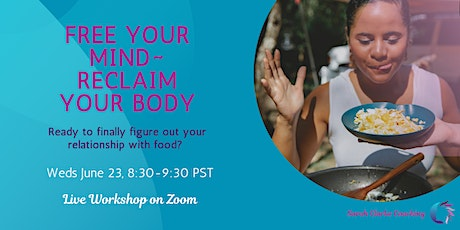 Free Your Mind ~ Reclaim Your Body tickets