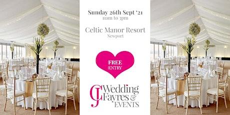 Wedding Fayre -  Celtic Manor Resort (Sept '21) tickets