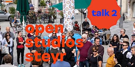 Open Studios Steyr: TALK 02 Tickets