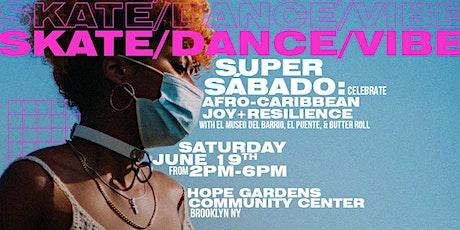 Super Sábado | Celebrate Afro Caribbean Joy + Resilience tickets