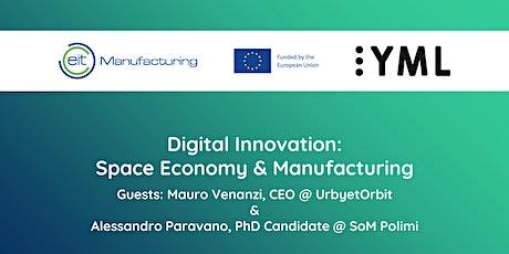 Digital Innovation: Space Economy & Manufacturing | Webinar YML Italia #3 tickets