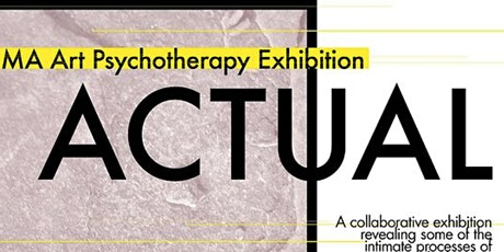 Actual - MA Art Psychotherapy 2021 Art Exhibition tickets