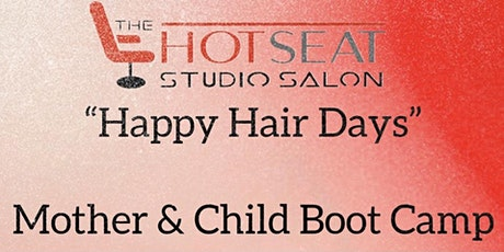 Happy Hair Days For Mother & Children  Boot Camp tickets