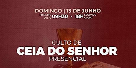 CEIA DO SENHOR 13.06 CULTO DE CELEBRAÇÃO -  09:30 E 18HOO ingressos