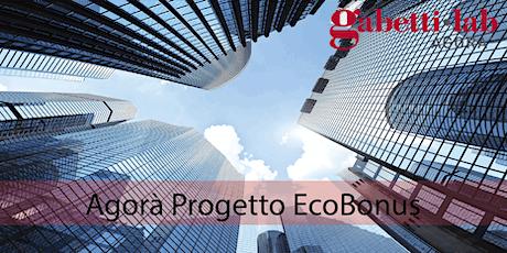 Agorà Progetto Ecobonus: La gestione del Cantiere biglietti