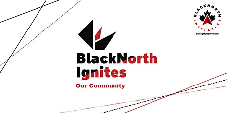 BlackNorth Ignites: Our Community tickets