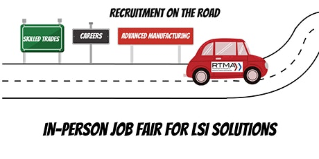 LSI Solutions - In-Person Recruitment on the Road Job Fair tickets