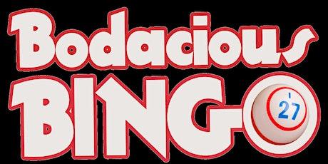 BODACIOUS BINGO tickets