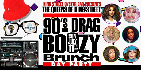 Queen of King Street Oyster Bar 90's BOOZY Drag Brunch & DAY PARTY tickets