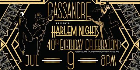 Cassandre presents Harlem Nights 40th birthday celebration tickets