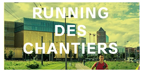 Running des chantiers Lyon Part-Dieu 8 juillet 2021 tickets