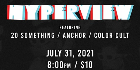 The Attic Presents: Hyperview w/ 20 Something, Anchor, Color Cult & DJ Nick tickets