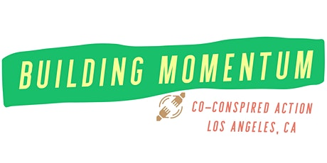 Building Momentum :  Co-Conspired  Action L.A tickets