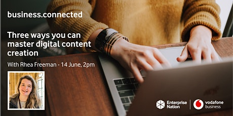 business.connected: Three ways you can master digital content creation tickets